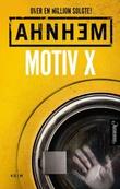 """""""Motiv X (svensk)"""" av Stefan Ahnhem"""