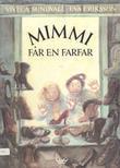 """""""Mimmi får en farfar"""" av Viveca Sundvall"""