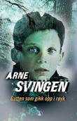 """""""Gutten som gikk opp i røyk"""" av Arne Svingen"""