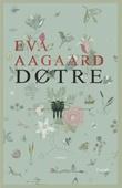 """""""Døtre - roman"""" av Eva Aagaard"""