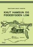 """""""Knut Hamsun og fødebygden Lom"""" av Christianne Undset Svarstad"""