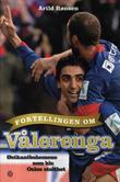 """""""Fortellingen om Vålerenga - østkantbohemene som ble Oslos stolthet"""" av Arild Rønsen"""