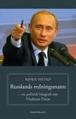 """Russlands redningsmann en politisk biografi om Vladimir Putin"" av Bjørn D. Nistad"