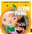 """""""Alvin Pang og en søster for mye"""" av Endre Lund Eriksen"""
