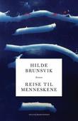 """""""Reise til menneskene - roman"""" av Hilde Brunsvik"""