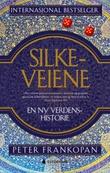 """""""Silkeveiene en ny verdenshistorie"""" av Peter Frankopan"""