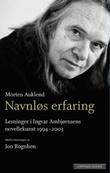 """""""Navnløs erfaring - lesninger i Ingvar Ambjørnsens novellekunst 1994-2003"""" av Morten Auklend"""