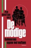 """De modige - italienernes opprør mot mafiaen"" av Per Kristian Aale"