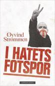 """""""I hatets fotspor"""" av Øyvind Strømmen"""