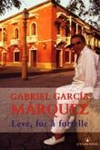 """""""Leve, for å fortelle"""" av Gabriel García Márquez"""