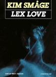 """Lex Love"" av Kim Småge"