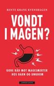 """""""Vondt i magen? gode råd mot magesmerter hos barn og ungdom"""" av Bente Krane Kvenshagen"""