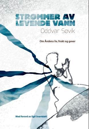 """""""Strømmer av levende vann - om åndens liv, frukt og gaver"""" av Oddvar Søvik"""