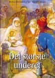 """""""Det største underet - bibelbilder fra skolestua"""" av Åge Bognø"""