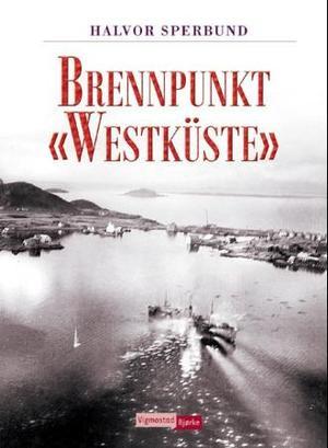 """""""""""Brennpunkt """"""""Westküste"""""""""""""""""""