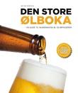 """Den store ølboka - en guide til skandinavisk øl og bryggerier"" av Jørn Idar Almås Kvig"