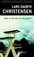 """""""Hvor er det blitt av alle gutta? - dikt i utvalg 1973-90"""" av Lars Saabye Christensen"""