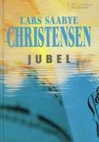 """""""Jubel"""" av Lars Saabye Christensen"""