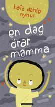 """""""En dag drar mamma"""" av Kaia Dahle Nyhus"""