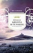 """""""Prinsesse Kristina av Tunsberg - en historisk roman"""" av Mia Søreide"""