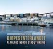 """""""Kjøpesenterlandet planlaus norsk stadutvikling"""" av Ronny Spaans"""