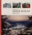 """""""Førde blir by - 1957-2017"""" av Arne W. Aasland"""