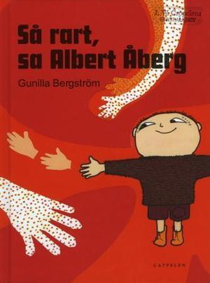 """""""Så rart, sa Albert Åberg"""" av Gunilla Bergström"""