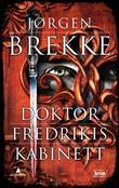 """""""Doktor Fredrikis kabinett - kriminalroman"""" av Jørgen Brekke"""