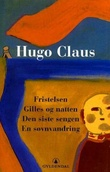 """""""Fristelsen ; Gilles og natten ; Den siste sengen ; En søvnvandring"""" av Hugo Claus"""