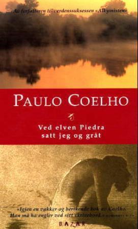 """""""Ved elven Piedra satt jeg og gråt"""" av Paulo Coelho"""