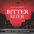 """""""Bitter seier Narvik, 10. april-10. juni 1940"""" av Alf R. Jacobsen"""