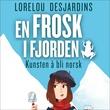 """""""En frosk i fjorden kunsten å bli norsk"""" av Lorelou Desjardins"""