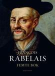 """""""Femte bok"""" av Francois Rabelais"""