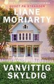 """Vanvittig skyldig"" av Liane Moriarty"