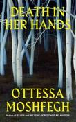 """""""Death in her hands"""" av Ottessa Moshfegh"""