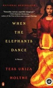 """When the elephants dance - a novel"" av Tess Uriza Holthe"