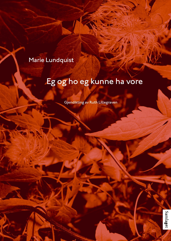 """""""Eg og ho eg kunne ha vore"""" av Marie Lundquist"""