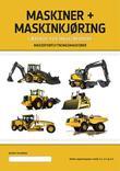 """""""Maskiner + maskinkjøring - lærebok for førere av anleggsmaskiner"""" av Ivar Angerman"""