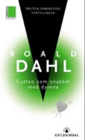 """""""Gutten som snakket med dyrene - tretten fantastiske fortellinger"""" av Roald Dahl"""