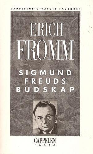 """""""Sigmund Freuds budskap - en analyse av hans personlighet og innflytelse"""" av Erich Fromm"""