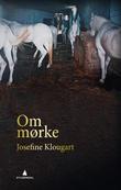 """""""Om mørke"""" av Josefine Klougart"""
