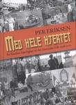 """""""Med hele hjertet - en families kjærlighet til det kinesiske folk 1928-2011"""" av Per Eriksen"""
