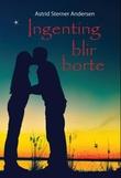 """""""Ingenting blir borte"""" av Astrid Sterner Andersen"""