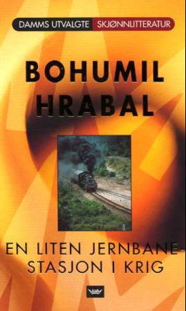 """""""En liten jernbanestasjon i krig"""" av Bohumil Hrabal"""