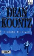"""""""Tilbake til livet"""" av Dean Koontz"""