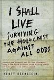 """""""I Shall Live - Surviving the Holocaust Against All Odds"""" av Henry Orenstein"""