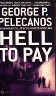 """Hell to pay"" av George P. Pelecanos"