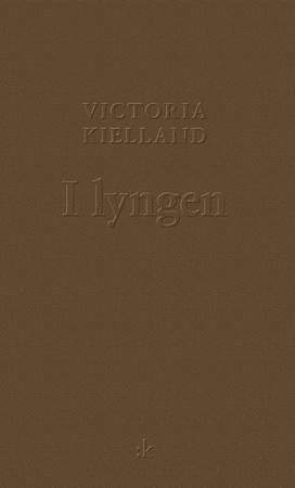 """""""I lyngen - prosa"""" av Victoria Kielland"""