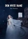 """""""Den hvite dame"""" av Tom Thowsen"""