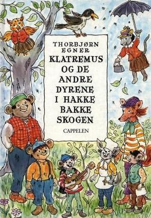 """""""Klatremus og de andre dyrene i Hakkebakkeskogen"""" av Thorbjørn Egner"""